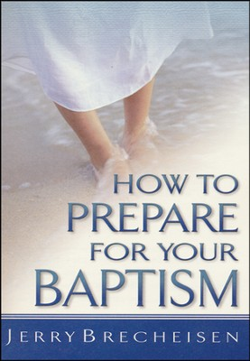 How to Prepare for Baptism, 10 copies   -     By: Jerry Brecheisen