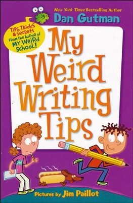 My Weird Writing Tips  -     By: Dan Gutman