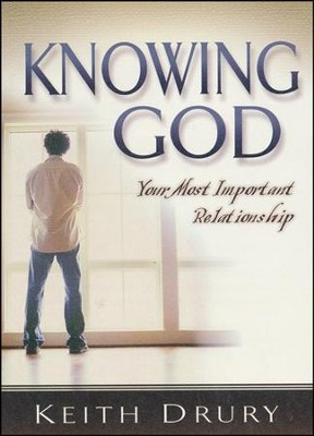 Knowing God: Your Most Important Relationship - 10 pack   -     By: Keith Drury
