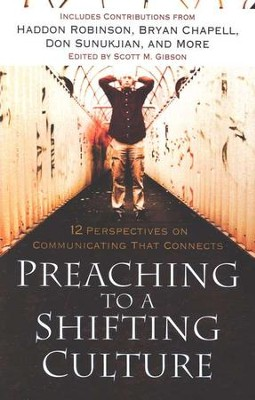 Preaching to a Shifting Culture  -     By: Scott M. Gibson