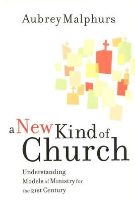A New Kind of Church: Understanding Models of Ministry  for the 21st Century - Slightly Imperfect  -