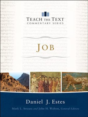 Job: Teach the Text Commentary   -     By: Daniel J. Estes