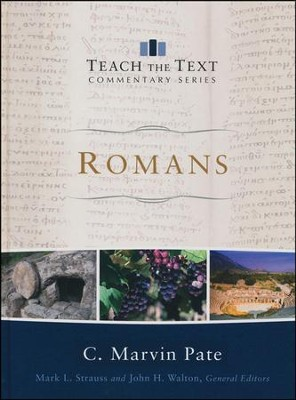 Romans: Teach the Text Commentary   -     By: C. Marvin Pate