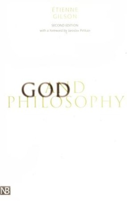 God and Philosophy, 2nd edition   -     By: Etienne Gilson