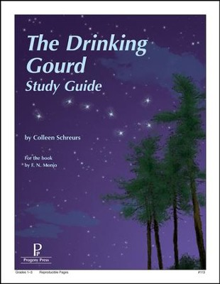 The Drinking Gourd Progeny Press Study Guide   -     By: Colleen Schreurs