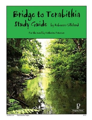 Bridge to Terabithia  Progeny Press Study Guide   -     By: Rebecca Gilleland