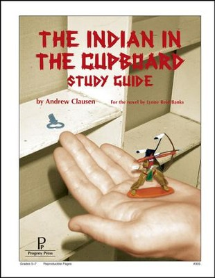 The Indian in the Cupboard Progeny Press Study Guide   -     By: Andrew Clausen