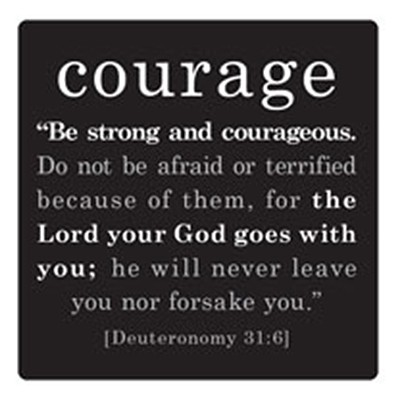 Courage, Be Strong and Courageous Magnet  -