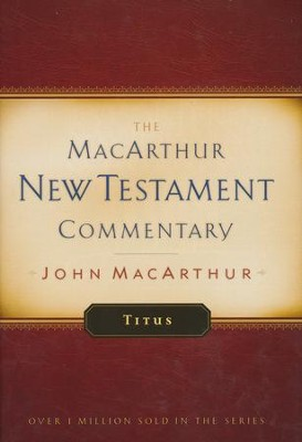 Titus: The MacArthur New Testament Commentary   -     By: John MacArthur