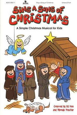 Sing A Song Of Christmas: A Simple Christmas Musical For Kids   -