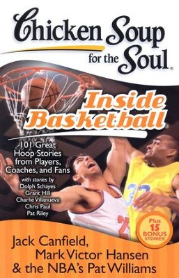 Inside Basketball-101 Great Hoop Stories From Players, Coaches, and Fans  -     By: Jack Canfield, Mark Victor Hansen, Pat Williams