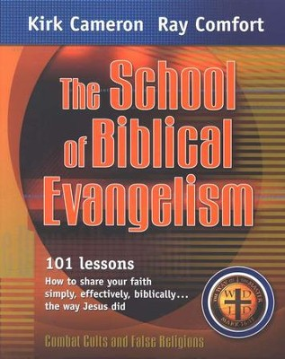 The School Of Biblical Evangelism  -     By: Ray Comfort, Kirk Cameron