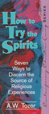 How To Try The Spirits  -     By: A.W. Tozer