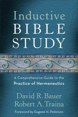 Inductive Bible Study: A Comprehensive Guide to the Practice of Hermeneutics  -     By: David R. Bauer, Robert A. Traina