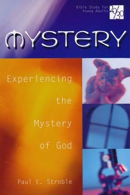 Mystery: Experiencing the Mystery of God   -     By: Paul E. Strobe