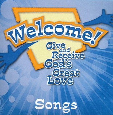 Welcome! Give and Receive Gods' Love - CD  -