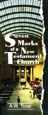 Seven Marks Of The New Testament Church  -     By: A.W. Tozer