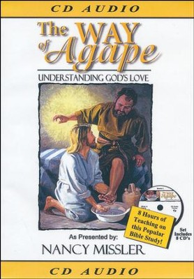 The Way of Agape - Understanding God's Love CD  -     By: Nancy Missler