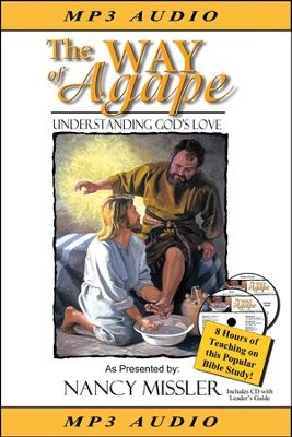 The Way of Agape - Understanding God's Love MP3  -     By: Nancy Missler