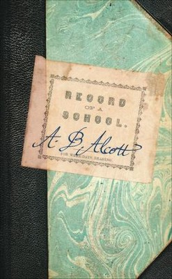 Record of A School  -     By: Elizabeth Palmer Peabody