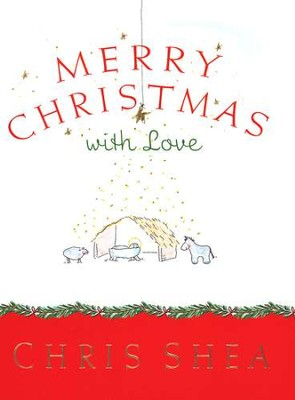 Merry Christmas with Love  -     By: Chris Shea