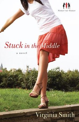 Stuck in the Middle: A Novel - eBook   -     By: Virginia Smith