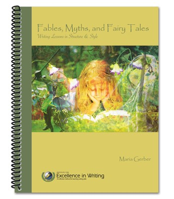 Fables, Myths, and Fairy Tales - Writing Lessons in Structure & Style  -     By: Maria Gerber