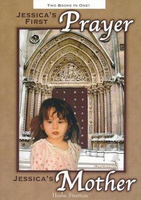 Jessica's First Prayer & Jessica's Mother   -     By: Hesba Stretton
