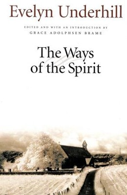 The Ways of the Spirit   -     By: Evelyn Underhill
