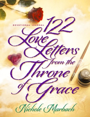 122 Love Letters from the Throne of Grace: Devotional Journal  -     By: Nichole Marbach