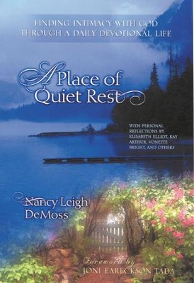 A Place of Quiet Rest: Finding Intimacy with God Through a Daily Devotional Life - eBook  -     By: Nancy Leigh DeMoss