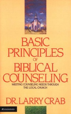 Basic Principles of Biblical Counseling   -     By: Larry Crabb