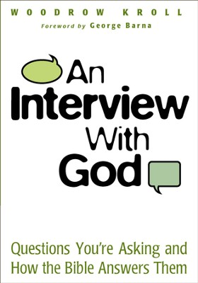 An Interview with God: Questions You're Asking and How the Bible Answers Them - eBook  -     By: Woodrow Kroll