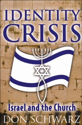 Identity Crisis: Israel and the Church  -     By: Don Schwarz