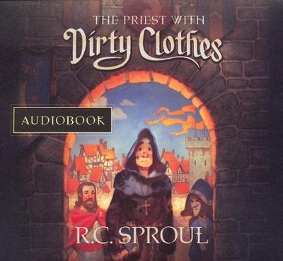 The Priest With Dirty Clothes, CD   -     By: R.C. Sproul