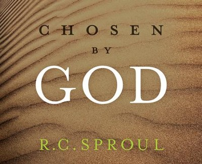 Chosen by God Ligonier Ministries CD Series  -     By: R.C. Sproul