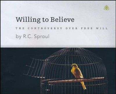 Willing to Believe CD Series   -     By: R.C. Sproul