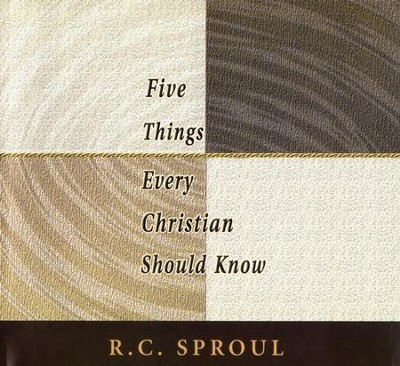 Five Things Every Christian Should Know CD Series   -     By: R.C. Sproul