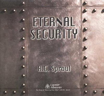 Eternal Security Series CD  -     By: R.C. Sproul