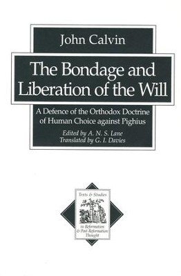 The Bondage and Liberation of the Will    -     By: John Calvin