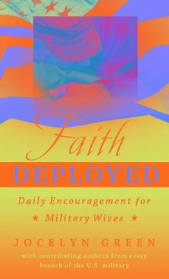 Faith Deployed: Daily Encouragement for Military Wives - eBook  -     By: Jocelyn Green