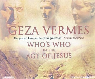 Who's Who in the Age of Jesus, audiobook on CD  -     Narrated By: Patrick Lawlor     By: Geza Vermes