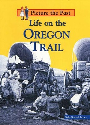 Life On The Oregon Trail  -     By: Sally Senzell Isaacs
