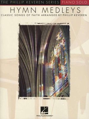 Hymn Medleys (Piano Solo) Songbook  -     By: Philip Keveren