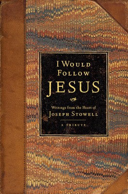 I Would Follow Jesus: Writings from the Heart of Joseph Stowell - eBook  -     By: Joseph M. Stowell