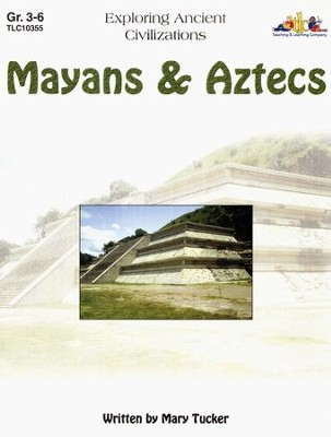 Mayans & Aztecs, Grades 3-6   -     By: Mary Tucker