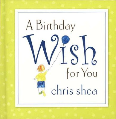 A Birthday Wish for You  -     By: Chris Shea