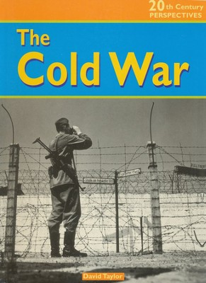 20th Century Perspectives: The Cold War   -     By: David Taylor
