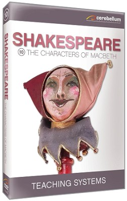 Teaching Systems Shakespeare Module 10:  The Characters of Macbeth DVD  -