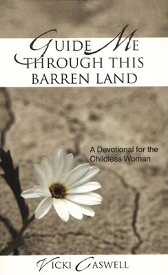 Guide Me Through This Barren Land  -     By: Vicki Caswell